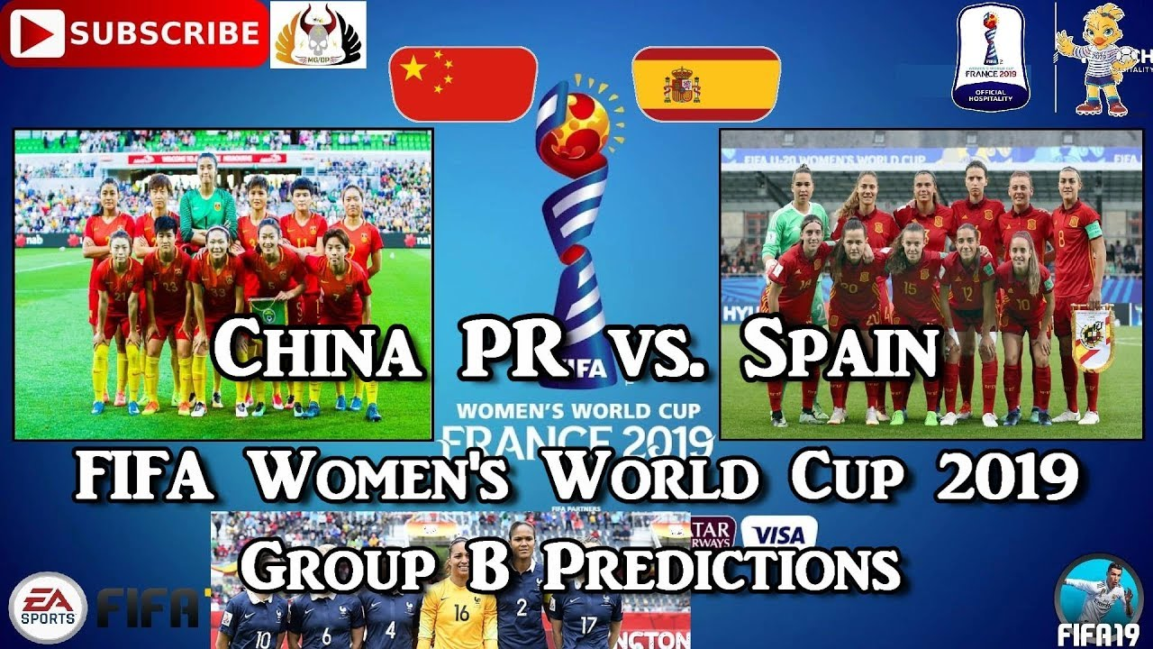Photo of China PR vs. Spain  FIFA Women's World Cup 2019  Group B Predictions FIFA 19