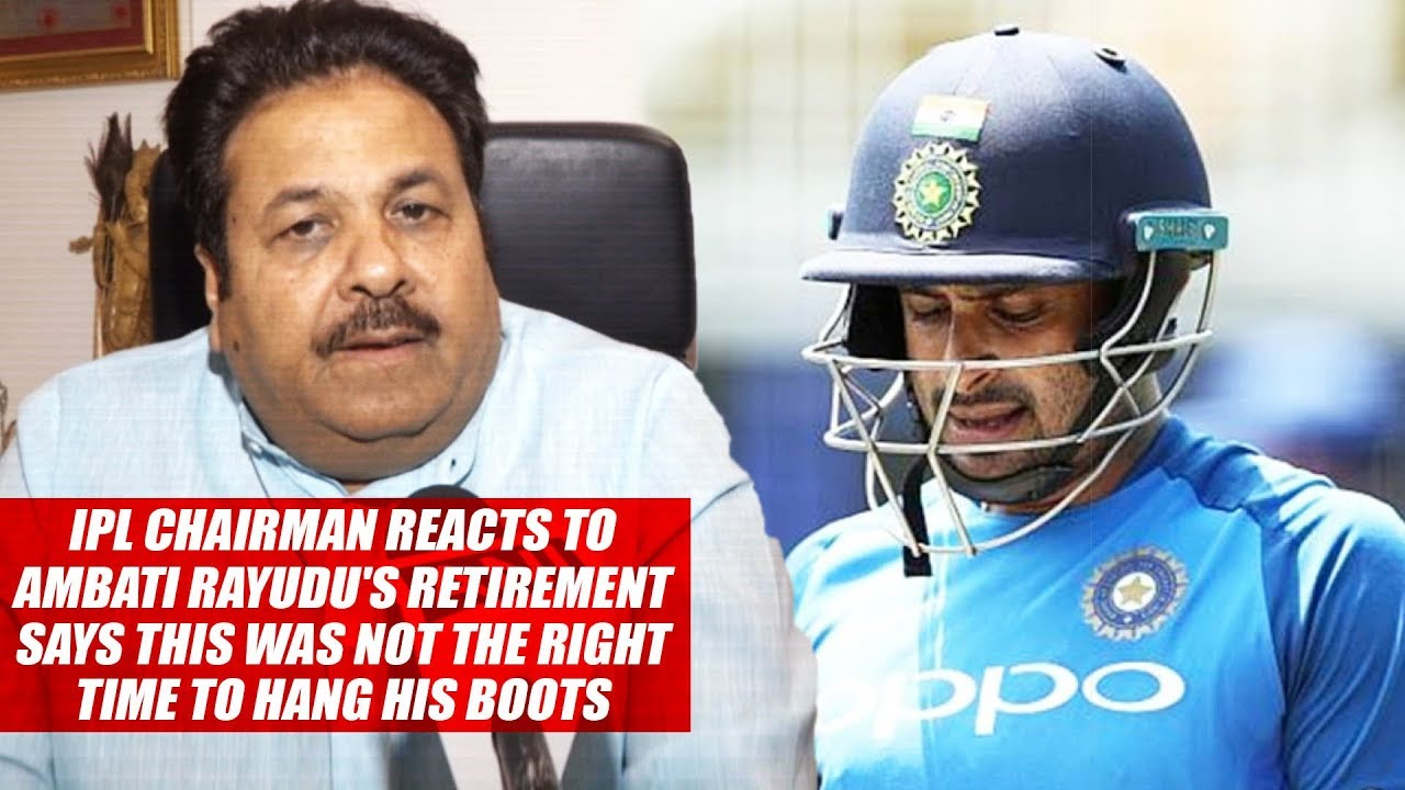 Photo of IPL Chairman Reacts To Ambati Rayudu's Retirement Says This Was Not The Right Time To Hang His Boots