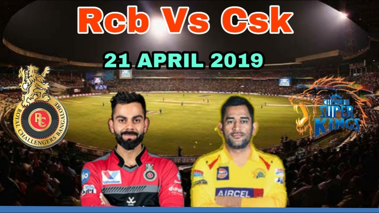 IPL 2019 Chennai Super Kings vs Royal challengers Bangalore Preview – 21 April 2019 | Bengaluru