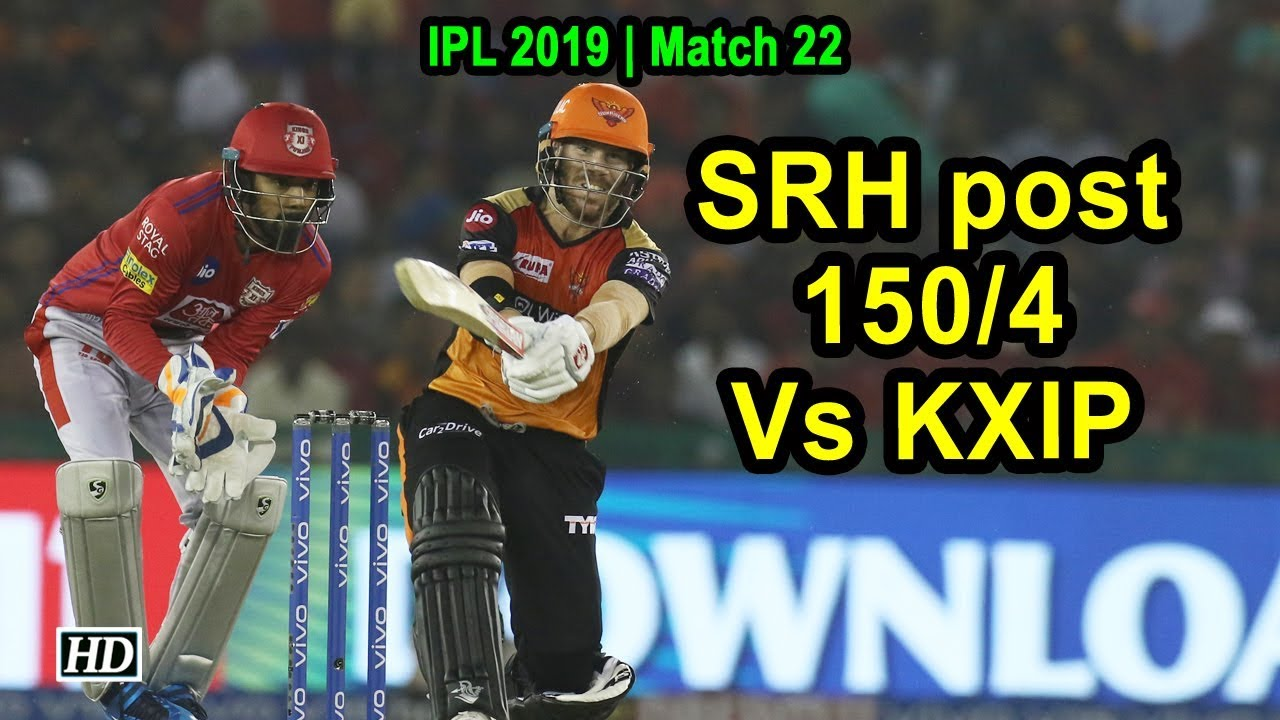 Photo of IPL 2019 | Match 22 | SRH post 150/4 Vs KXIP