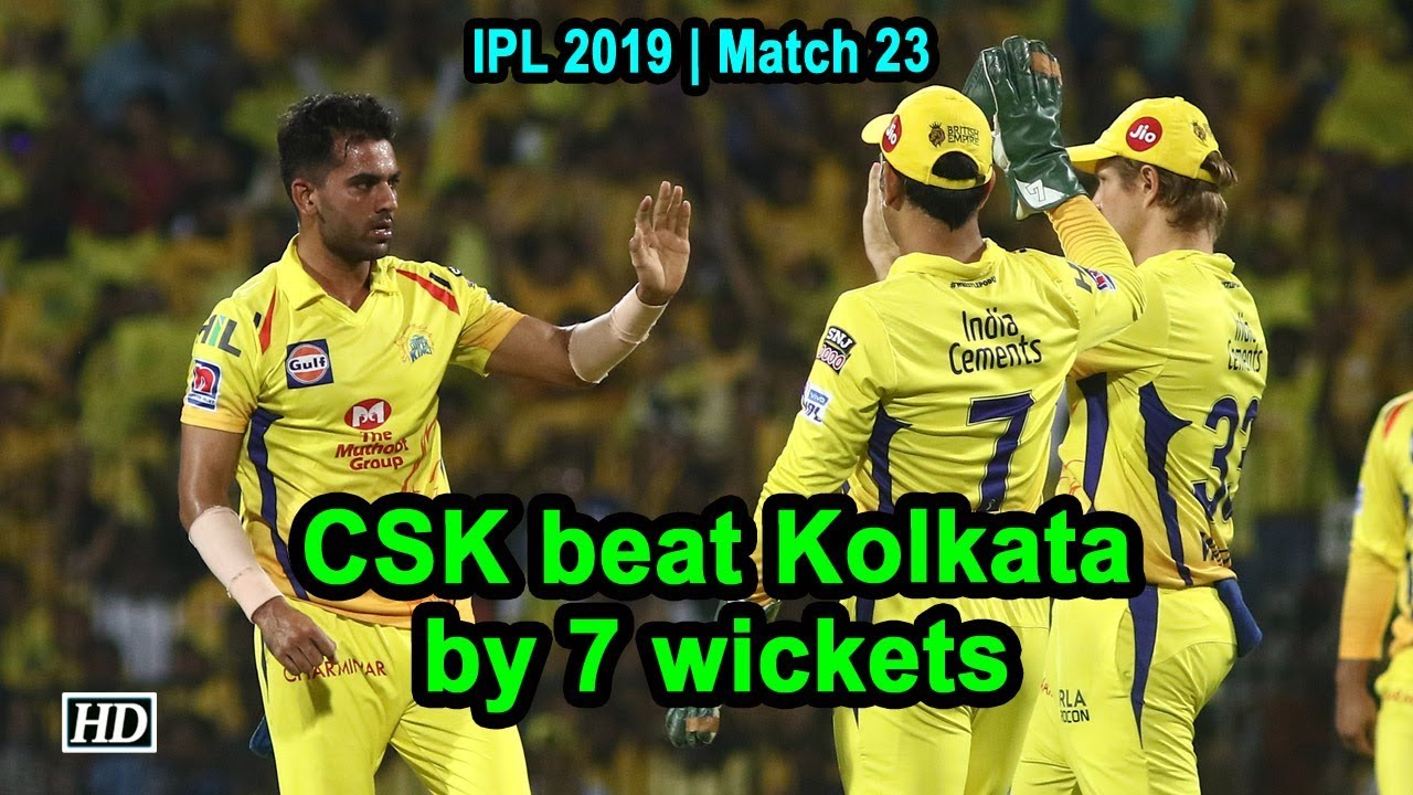 IPL 2019 | Match 23 | CSK beat Kolkata by 7 wickets