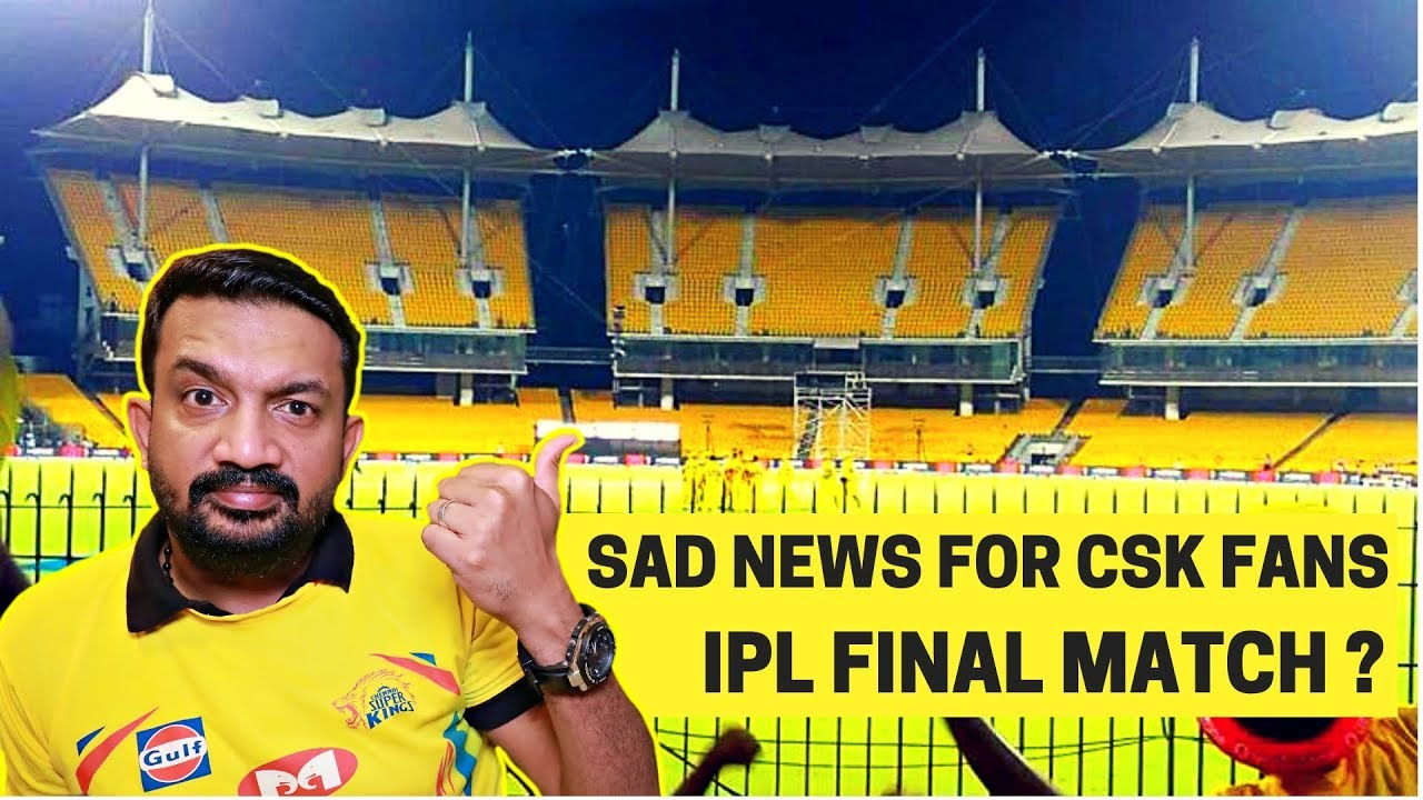 SAD NEWS CSK FANS IPL FINALS NOT IN CHENNAI??? EMPTY SEATS THE PROBLEM!!!
