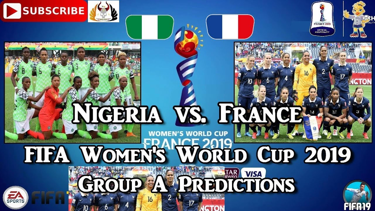 Photo of Nigeria vs. France | FIFA Women's World Cup 2019 | Group A Predictions FIFA 19