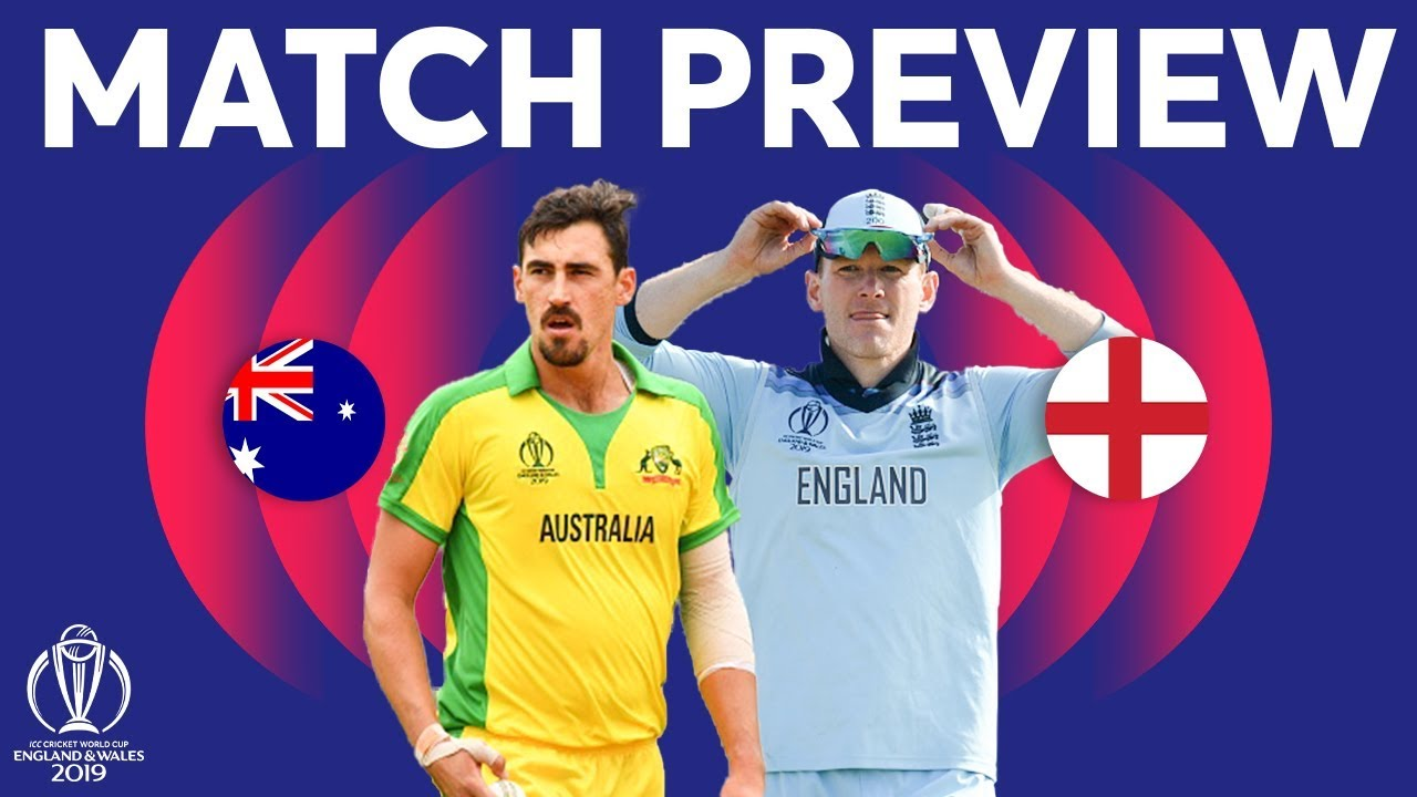 Match Preview – Australia vs England | ICC Cricket World Cup 2019