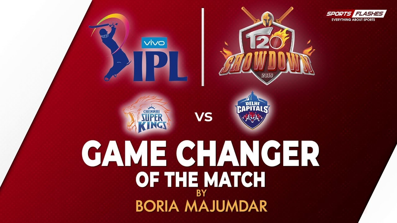 Photo of Game Changer of the Match | Chennai Super Kings vs Delhi Capitals | IPL 2019