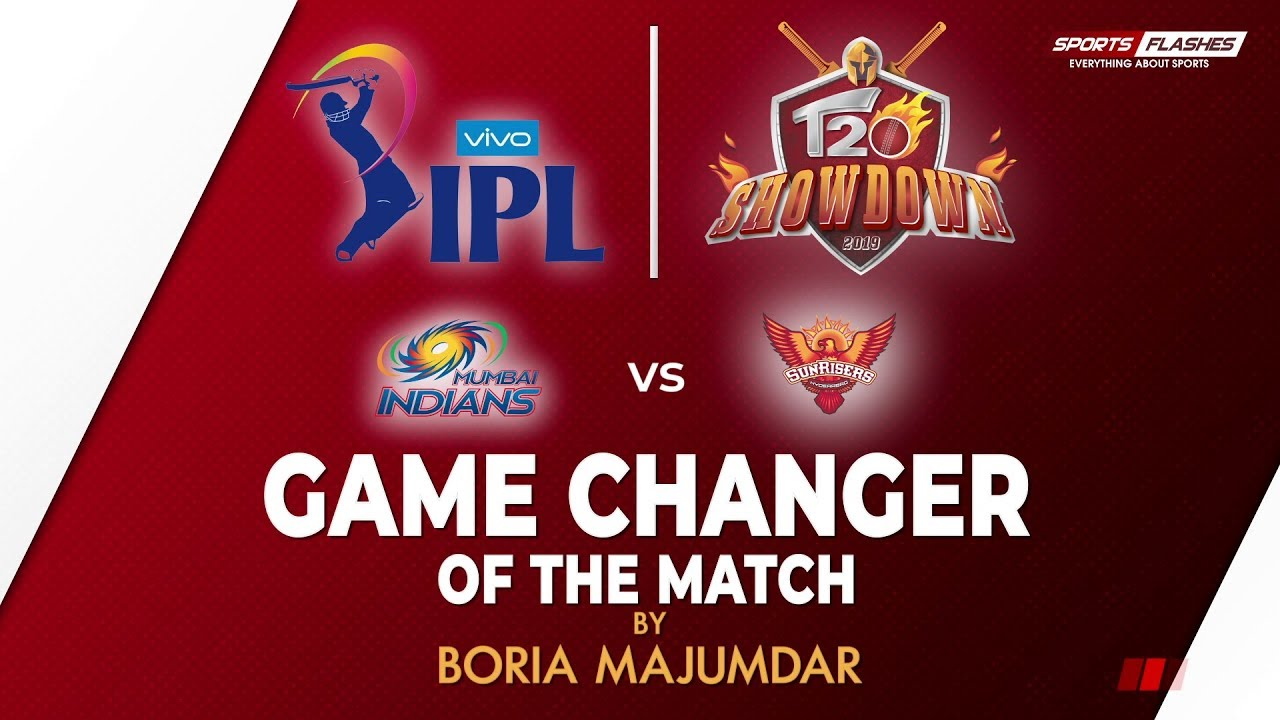 Game Changer of the Match | Mumbai Indians vs Sunrisers Hyderabad | IPL 2019