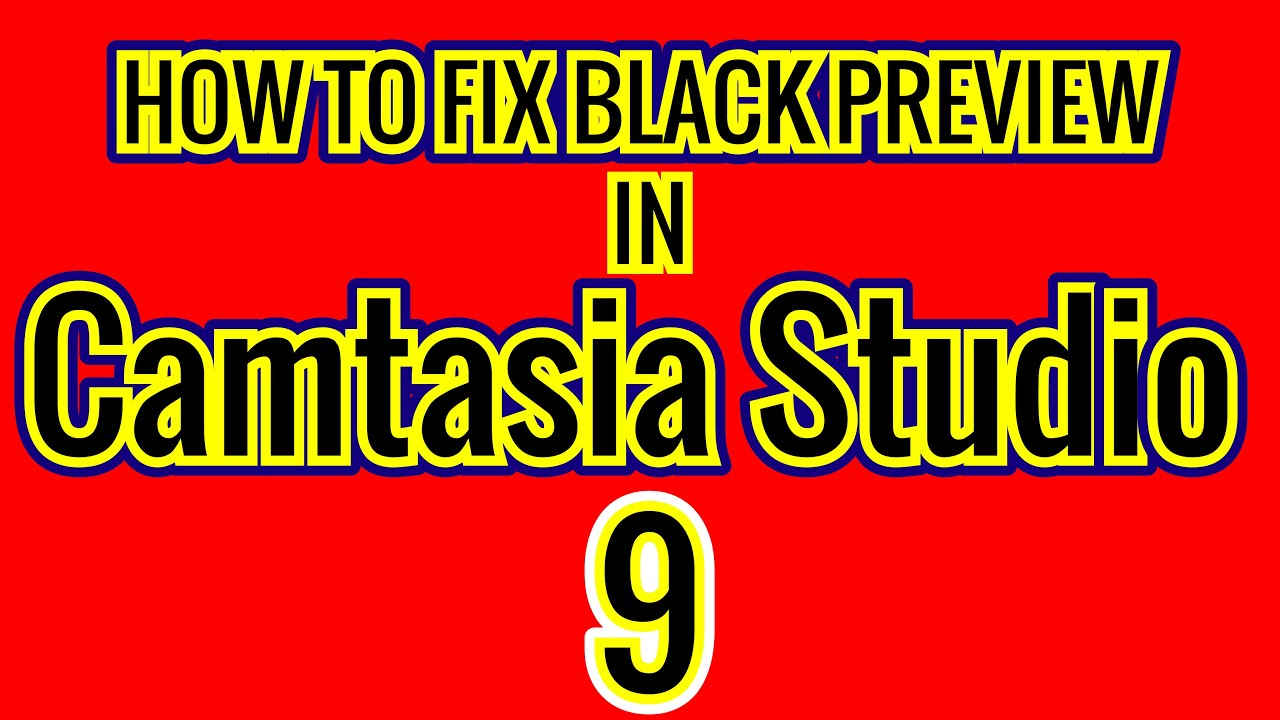 Photo of How to fix blank preview screen on Camtasia Studio 9 2019 Black Screen Problem FIX 100% working