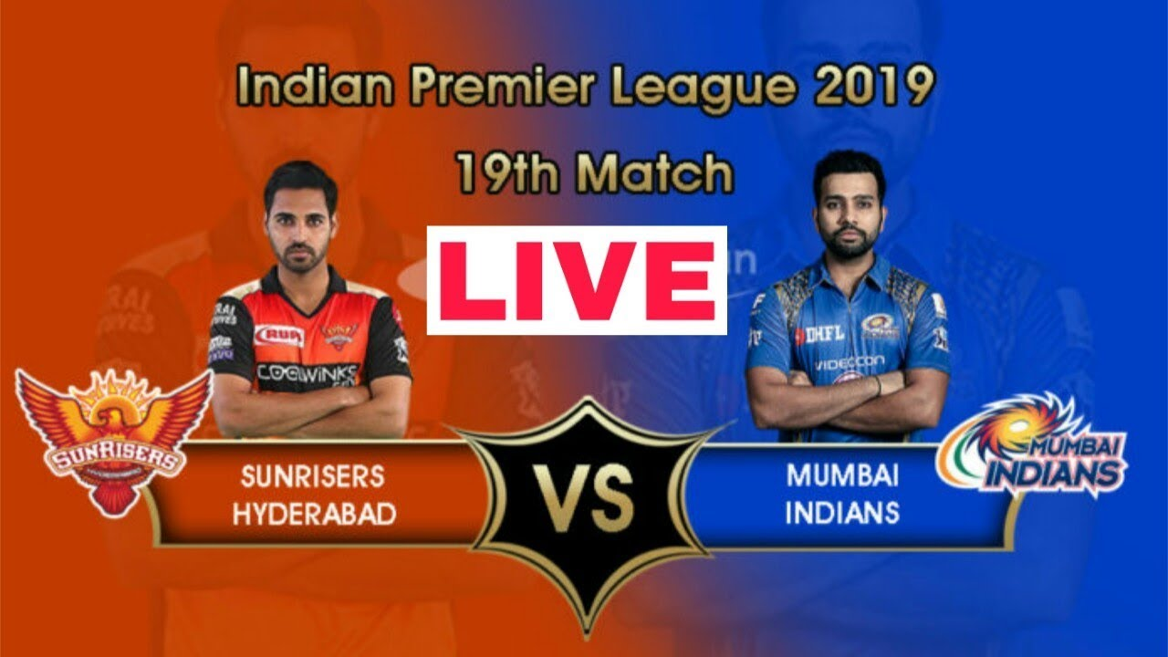🔴 LIVE : SRH vs MI 19th MATCH IPL 2019 / IPL LIVE STREAMING