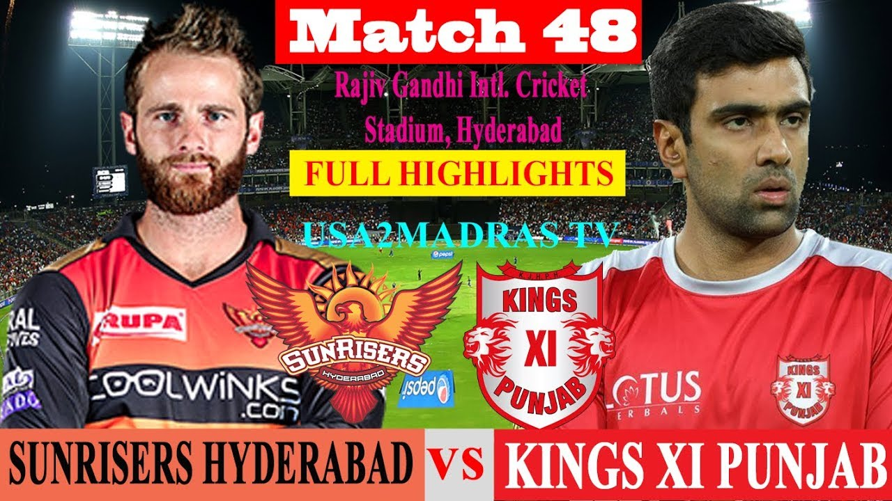 SRH vs KXIP Highlights, Match 48, IPL 2019, IPL, KXIP VS SRH, HYDERABAD VS PUNJAB, 29 April 2019