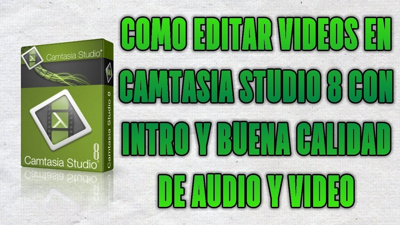 Photo of Como Editar Un Video En Camtasia Studio 8 Con Intro y Buena Calidad 2019