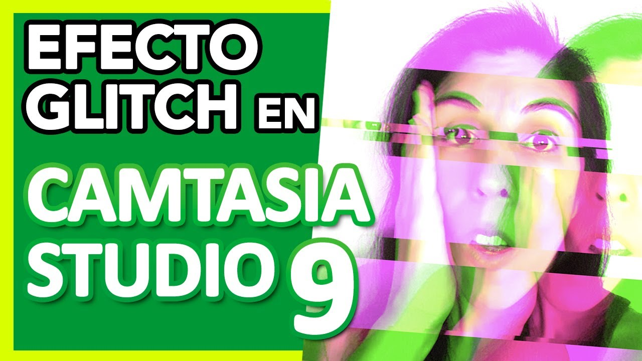 Photo of ⭐ Efecto GLITCH CAMTASIA 9