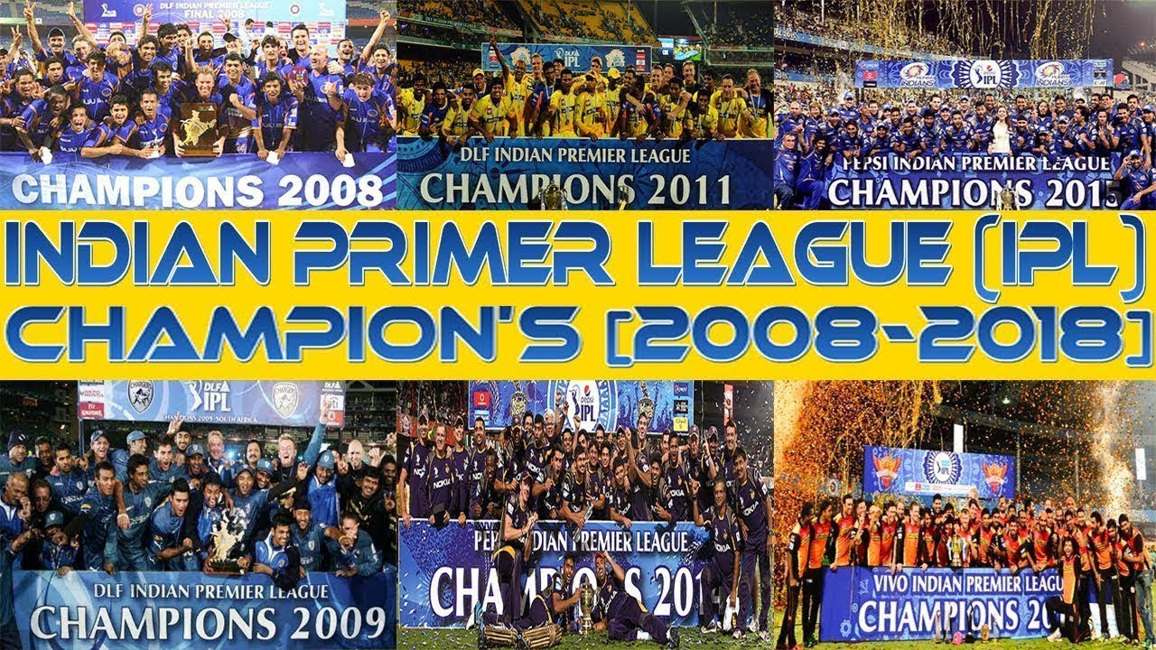 Photo of IPL winners 2008 to 2018  || Indian Premier League | CSK | MI | KKR | SRH | RR | DC | RCB | KXIP
