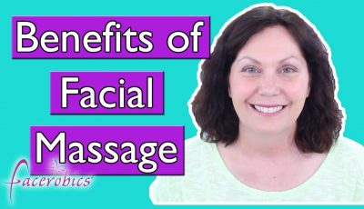 Benefits of Face Massage used with Facial Exercises and Face Yoga