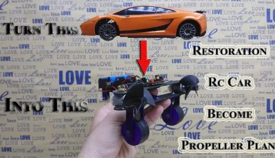 How To Restoration Rc Car Become Propeller Plane